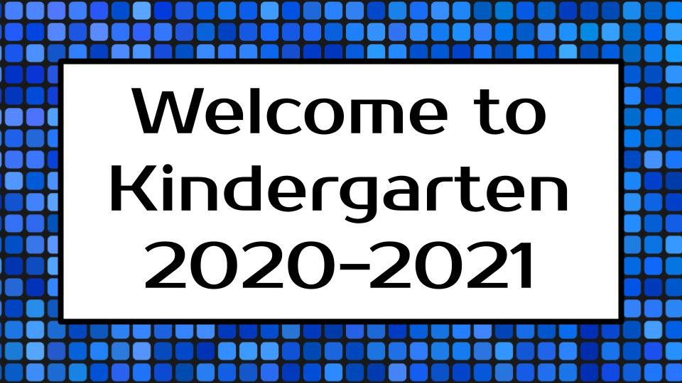Welcome to Kindergaren 2020-2021